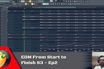 EDM from Start to Finish S3 - Ep2