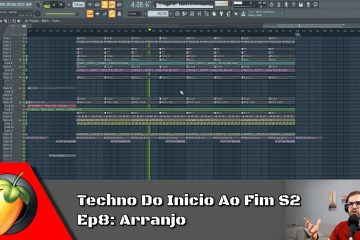 Techno Do Inicio Ao Fim S2 - Ep8: Arranjo